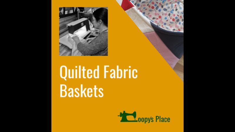 Sew Quilted Fabric Baskets