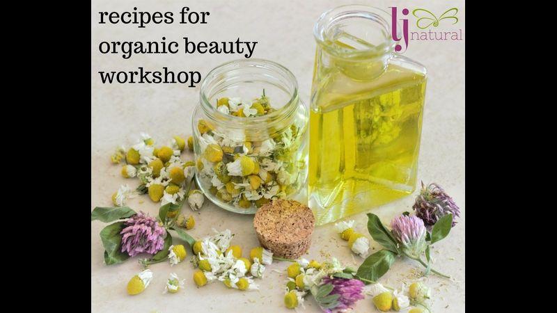 Recipes for organic beauty LJ Natural