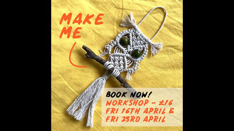 Make Me Macrame Owl Workshop