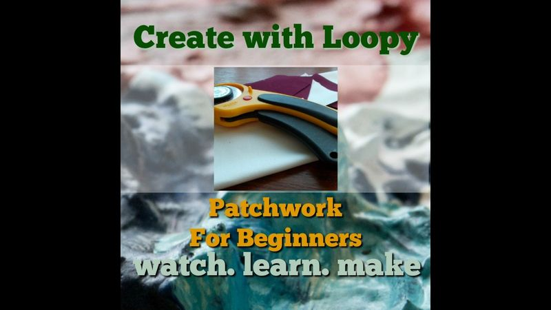 Patchwork for Beginners-watch, learn, make